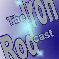 The Iron Rodcast